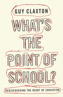 What's the Point of School? : Rediscovering the Heart of Education, Paperback Book
