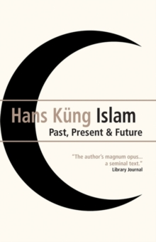 Islam : Past, Present and Future, Paperback Book