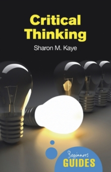 Critical Thinking : A Beginner's Guide, Paperback / softback Book