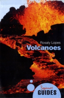 Volcanoes : A Beginner's Guide, Paperback Book