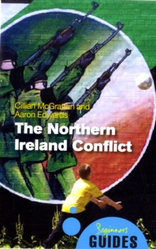 The Northern Ireland Conflict : A Beginner's Guide, Paperback Book