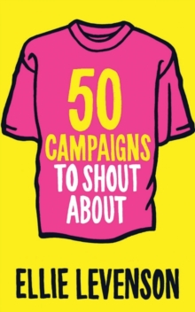 50 Campaigns to Shout About, Paperback Book