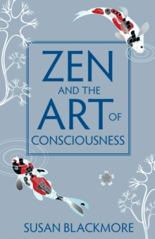 Zen and the Art of Consciousness, Paperback Book