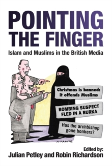 Pointing the Finger : Islam and Muslims in the British Media, Paperback Book