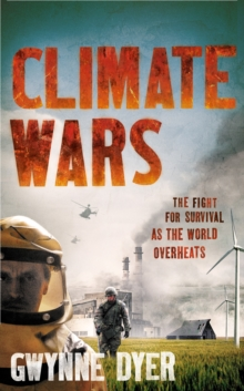 Climate Wars : The Fight for Survival as the World Overheats, Paperback / softback Book