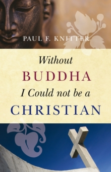 Without Buddha I Could Not be a Christian, Paperback / softback Book