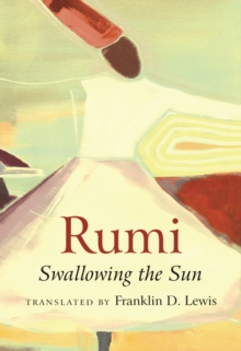 Rumi: Swallowing the Sun, Paperback Book