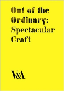 Out of the Ordinary : Spectacular Craft, Hardback Book