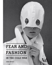 Fear and Fashion in the Cold War, Paperback Book