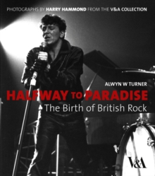 Halfway to Paradise : The Birth of British Rock, Hardback Book