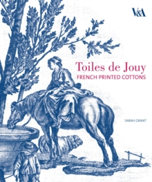 Toiles de Jouy : French Printed Cottons, Hardback Book
