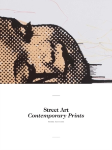 Street Art : Contemporary Prints, Paperback / softback Book