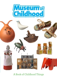 Museum of Childhood, Paperback / softback Book