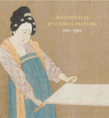 Masterpieces of Chinese Painting : 700-1900 700 - 1900, Hardback Book