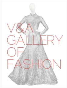 V&a Gallery of Fashion : Revised Edition, Paperback Book