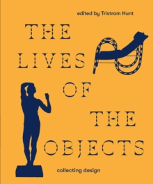 The Lives of the Objects, Hardback Book