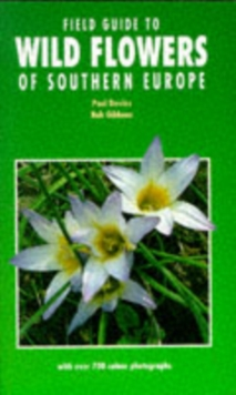 Field Guide to Wild Flowers of Southern Europe, Paperback Book