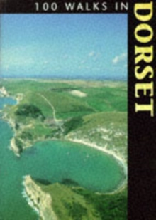 100 Walks in Dorset, Paperback Book