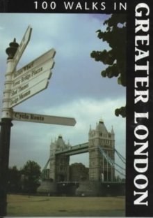 100 Walks in Greater London, Paperback Book