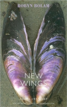 New Wings : Poems 1977-2007, Paperback Book