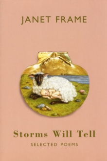 Storms Will Tell : Selected Poems, Paperback Book