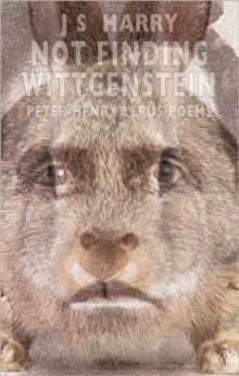 Not Finding Wittgenstein : Peter Lepus Poems, Paperback Book