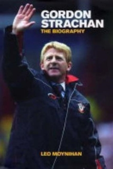 Gordon Strachan : The Biography, Hardback Book