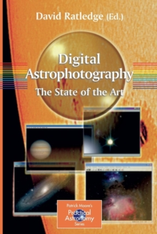 Digital Astrophotography: The State of the Art, Paperback / softback Book