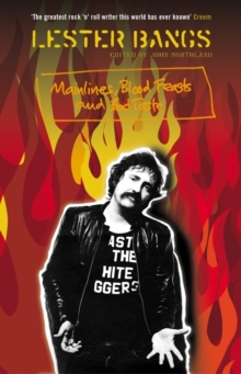 Mainlines, Blood Feasts and Bad Taste : A Lester Bangs Reader, Paperback Book