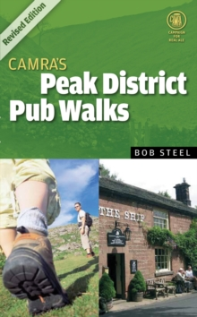 CAMRA's Peak District Pub Walks : Revised and Updated Edition, Paperback Book