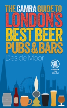 The CAMRA Guide to London's Best Beer, Pubs & Bars, Paperback / softback Book