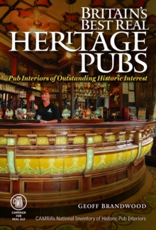 Britain's Best Real Heritage Pubs : Pub Interiors of Outstanding Historic Interest, Paperback Book