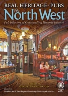 Real Heritage Pubs of the North West : Pub Interiors of Special Historic Interest, Paperback Book