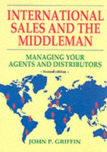 International Sales and the Middleman : Managing Your Agents and Distributors, Paperback / softback Book