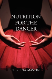 Nutrition for the Dancer, Paperback Book