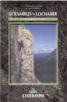 Scrambles in Lochaber : A Guide to Scrambles in and Around Lochaber Including Ben Nevis and Glen Coe, Paperback Book