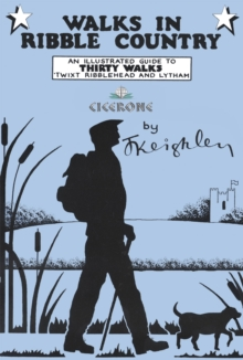 Walks in Ribble Country : An Illustrated Guide to 30 Walks 'twixt Ribblehead and Lytham, Spiral bound Book