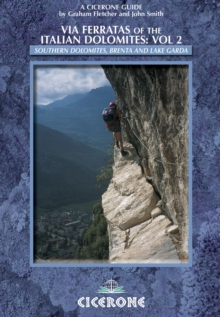 Via Ferratas of the Italian Dolomites: Vol 2 : Southern Dolomites, Brenta and Lake Garda area, Paperback Book
