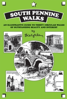 South Pennine Walks : An illustrated guide to 30 circular walks of outstanding beauty and interest, Paperback Book