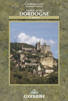 Walking in the Dordogne : Over 30 Walks in Southwest France, Paperback Book