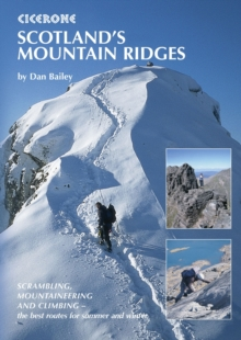 Scotland's Mountain Ridges : Scrambling, Mountaineering and Climbing - the Best Routes for Summer and Winter, Paperback Book
