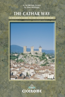 The Cathar Way : A Walker's Guide to the Sentier Cathare, Paperback Book