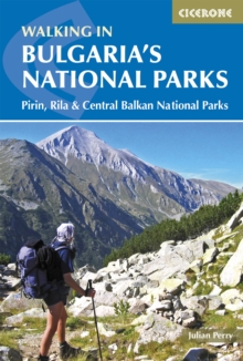 Walking in Bulgaria's National Parks : Pirin, Rila and Central Balkans National Parks, Paperback / softback Book