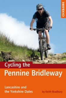 Cycling the Pennine Bridleway : Lancashire and the Yorkshire Dales, plus 11 day rides, Paperback / softback Book