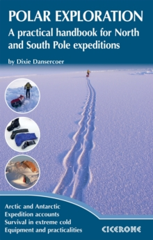 Polar Exploration : A practical handbook for North and South Pole expeditions, Paperback Book