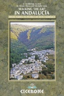 Walking the GR7 in Andalucia : From Tarifa to Puebla De Don Fadrique, Paperback Book