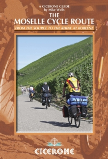 The Moselle Cycle Route : From the source to the Rhine at Koblenz, Paperback Book