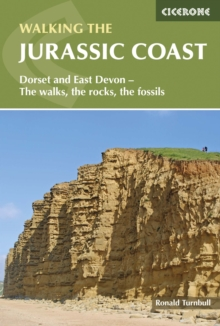 Walking the Jurassic Coast : Dorset and East Devon - The walks, the rocks, the fossils, Paperback / softback Book