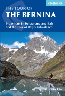 The Tour of the Bernina : 9 day tour in Switzerland and Italy and Tour of Italy's Valmalenco, Paperback Book
