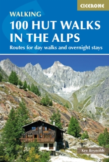 100 Hut Walks in the Alps : Routes for day walks and overnight stays, Paperback Book